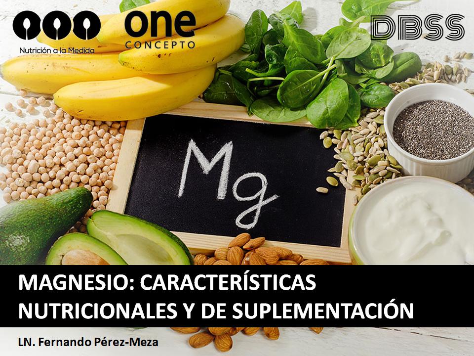 Magnesio: Características nutricionales y de suplementación