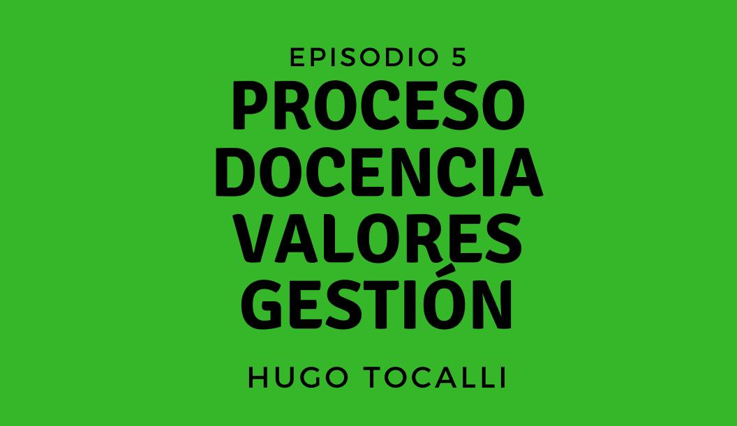 FFTV | Episodio 5 | Proceso, docencia, valores y gestión