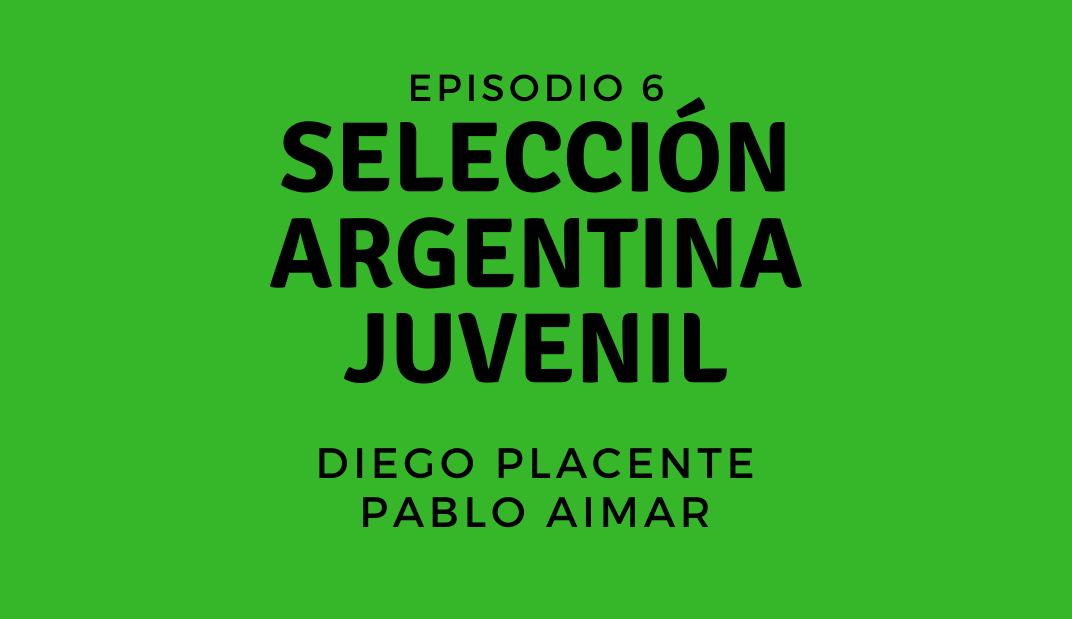 FFTV   Episodio 6   Selección Juvenil Argentina