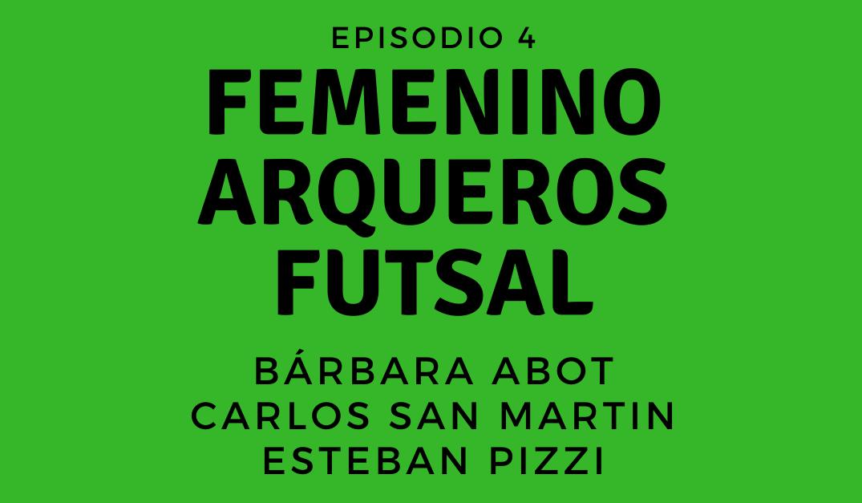 FFTV | Episodio 4 | Fútbol Femenino - Arqueros - Futsal
